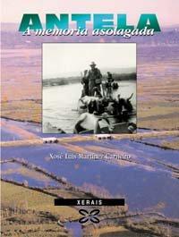 9788483021866: Antela, a Memoria Asolagada (Grandes Obras) (Galician Edition)