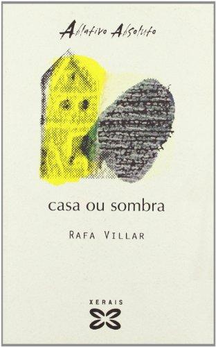 9788483021989: Casa ou sombra (Edición Literaria - Ablativo Absoluto)