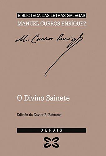 O divino sainete - Curros Enríquez, Manuel; Rodríguez Baixeras, Xavier (Ed.)