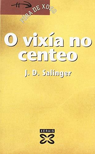 9788483023655: O Vixia No Centeo (Infantil E Xuvenil) (Portuguese Edition)