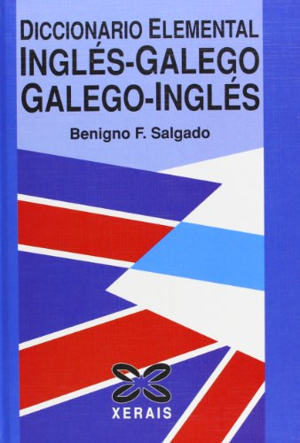 9788483024171: Diccionario Elemental Ingles-galego / Galego-ingles / Basic Dictionary English-galilean / Galilean-english (Galician Edition)