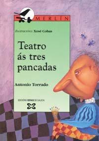 9788483024522: Teatro ás tres pancadas (Infantil E Xuvenil - Merlín - De 9 Anos En Diante)