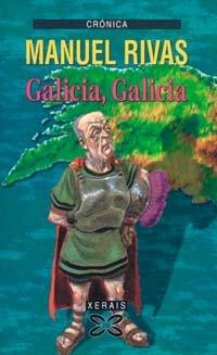 9788483024706: Galicia, Galicia (Edición Literaria - Crónica - Xornalismo)