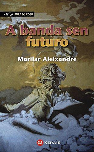 9788483024713: A Banda Sen Futuro / The Band With No Future (Fora De Xogo / Offside) (Galician Edition)