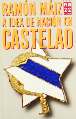 9788483024775: A Idea De Nacion En Castelao / the Idea of Nation in Castilian (Edicion Literaria) (Galician Edition)