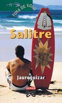 9788483024805: Salitre / Saltpeter (Infantil E Xuvenil) (Galician Edition)
