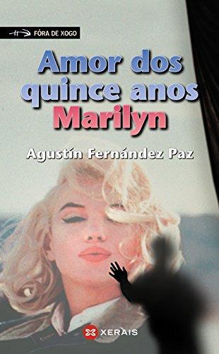 Amor dos quince anos, Marilyn (Infantil E Xuvenil - Fóra De Xogo): Fern�ndez Paz, Agust�n