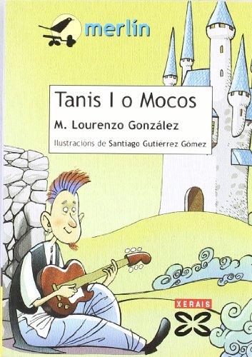 9788483026182: Tanis I o Mocos (Infantil E Xuvenil - Merlín - De 11 Anos En Diante)