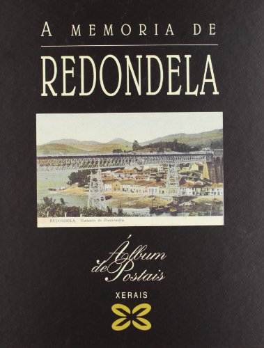 9788483027103: A Memoria De Redondela / the Memory of Redondela (Grandes Obras) (Galician Edition)