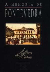 9788483027219: A memoria de Pontevedra (Grandes Obras - Álbums De Postais)