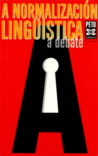 9788483028896: A normalizacion linguistica a debate (Galician Edition)