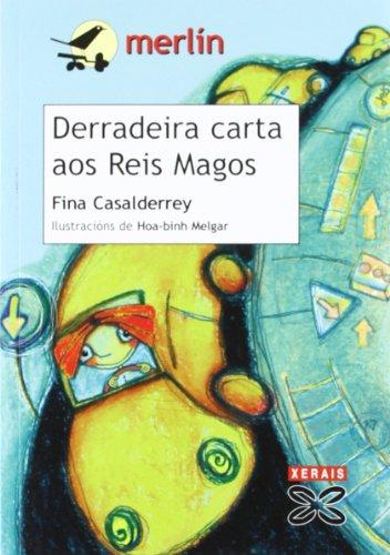Derradeira Carta OS Reis Magos (Infantil E Xuvenil) (Galician Edition) - Fina Casalderrey, Hoa-binh Melgar Gonzalez (Illustrator)