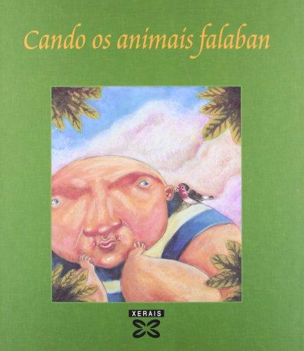 9788483029077: Cando OS Animais Falaban / When Animals Speak: Cen Historias Daquel Tempo (Infantil E Xuvenil) (Galician Edition)