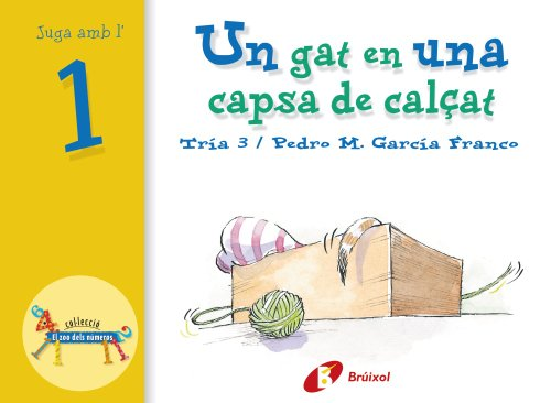 9788483041529: Un Gat En Una Capsa De Calcat (Bruixola. El Zoo Dels Numeros/ Compass. the Zoo Numbers) (Catalan Edition)