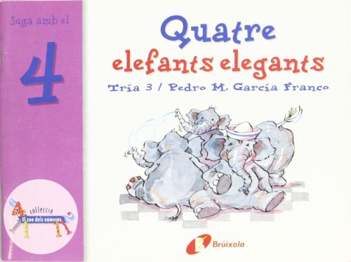 9788483041550: Quatre elefants elegants: Juga amb el 4 (Catalá - A Partir De 3 Anys - Llibres Didàctics - Zoo Dels Números)
