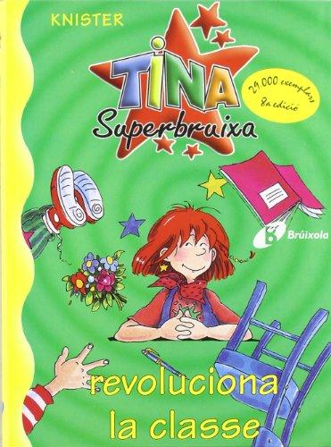 9788483041697: Tina Superbruixa Revoluciona La Classe (Bruixola. Tina Superbruixa/ Compass. Tina Superbruixa) (Catalan Edition)