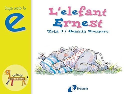 9788483041826: L'elefant Ernest / The Elephant Ernest: Juga Amb La E / Play With E (El Zoo De Les Lletres / Zoo of Letters) (Catalan Edition)