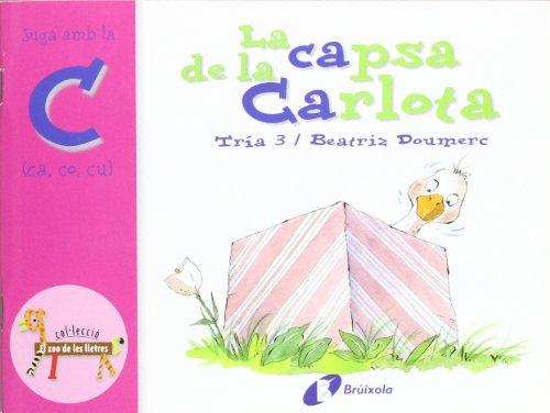 9788483041871: La capsa de la Carlota (ca, co, cu): Juga amb la c (ca, co, cu) (Catalá - A Partir De 3 Anys - Llibres Didàctics - Zoo De Les Lletres)