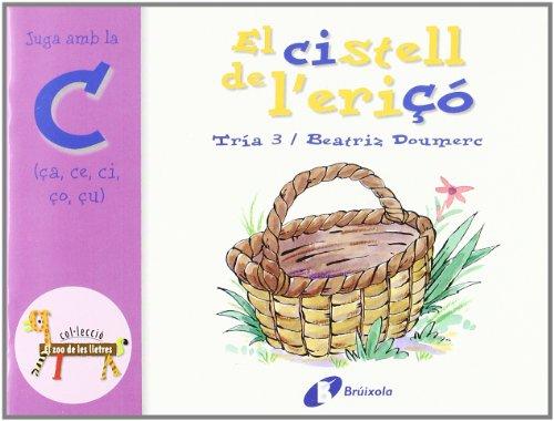 El Cistell De L'erico / The basket of the Hedgehog: Juga Amb La C (Ca, Ce, Ci, Co, Cu) &#...