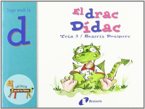 9788483041895: El drac Dídac (d): Juga amb la d (Catalá - A Partir De 3 Anys - Llibres Didàctics - Zoo De Les Lletres)
