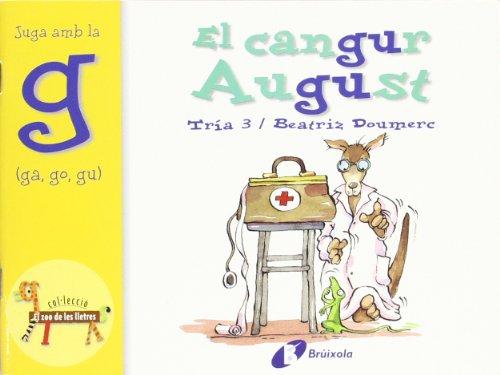 9788483041925: El Cangur August / The Kangaroo August: Juga Amb La G (Ga, Go, Gu) / Play With G (El Zoo De Les Lletres / Zoo of Letters) (Catalan Edition)