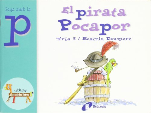 9788483042014: El pirata Pocapor / The Pirate Pocapor: Juga amb la p / Play With Letter P (El Zoo De Les Lletres / Letters Zoo) (Catalan Edition)
