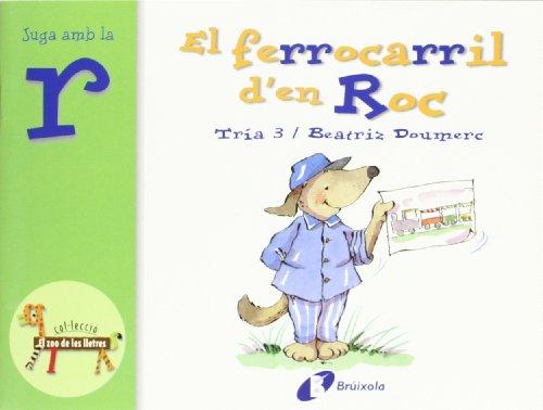 9788483042038: El ferrocarril d'en Roc (r): Juga amb la r (Catalá - A PARTIR DE 3 ANYS - LLIBRES DIDÀCTICS - Zoo de les lletres)