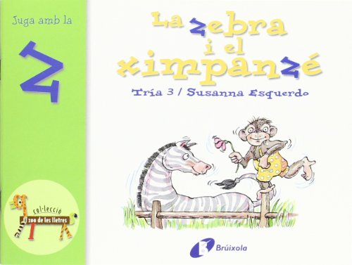 9788483042113: La Zebra I El Ximpanze (Z) (Bruixola. El Zoo De Les Lletres/ Compass. Zoo Letters) (Catalan Edition)