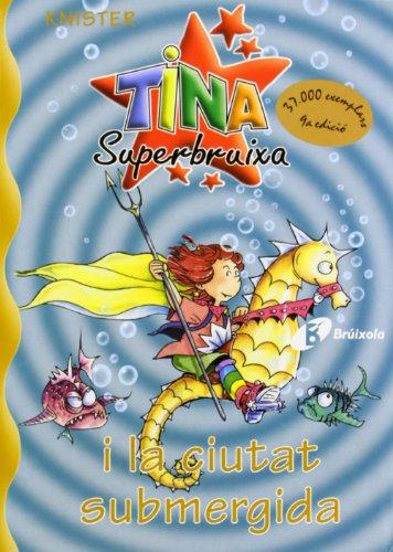 9788483043707: Tina Superbruixa I La Ciutat Submergida (Bruixola. Tina Superbruixa/ Compass. Tina Superbruixa) (Catalan Edition)