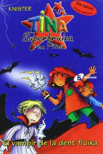 9788483046401: El Vampir De La Dent Fluixa (Bruixola. Tina Superbruixa I En Pitus/ Compass. Tina Superbruixa and Pitus) (Catalan Edition)