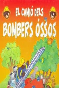 9788483047590: El camió dels bombers óssos (Català - Brúixola - Pop-Up)