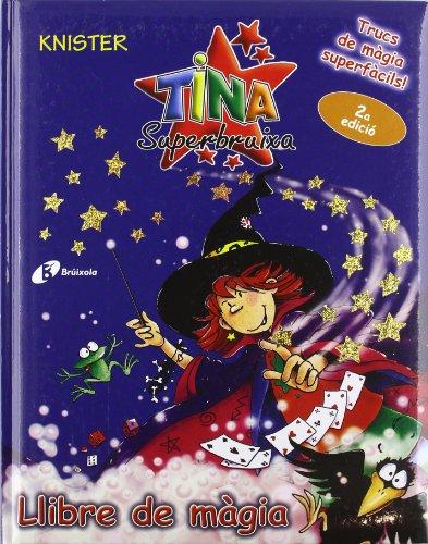 9788483048146: Llibre de màgia (Català - Brúixola - Tina Superbruixa - Especials Tina Superbruixa)
