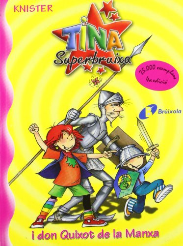 9788483048207: Tina Superbruixa i Don Quixot de la Manxa / Lilly the Witch and Don Quixote of la Mancha (Tina Superbruixa / Lilly the Witch) (Catalan Edition)