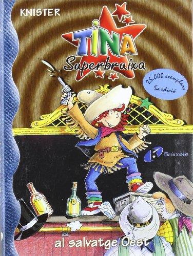 9788483048276: Tina Superbruixa al salvatge Oest (Catalá - A Partir De 8 Anys - Personatges - Tina Superbruixa)