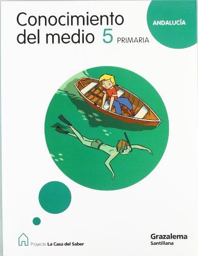 9788483051863: CONOCIMIENTO DEL MEDIO ANDALUCIA 5 PRIMARIA LA CASA DEL SABER - 9788483051863