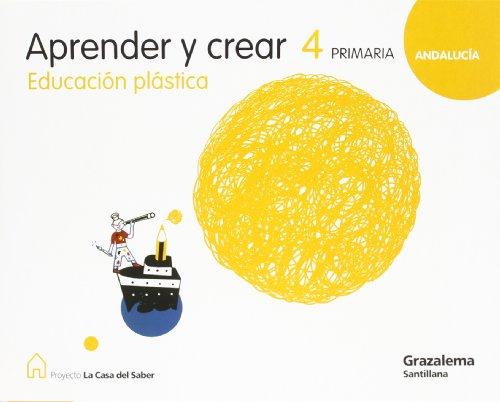 9788483052228: Proyecto La Casa del Saber, aprender y crear, plástica, 4 Educación Primaria (Andalucía)