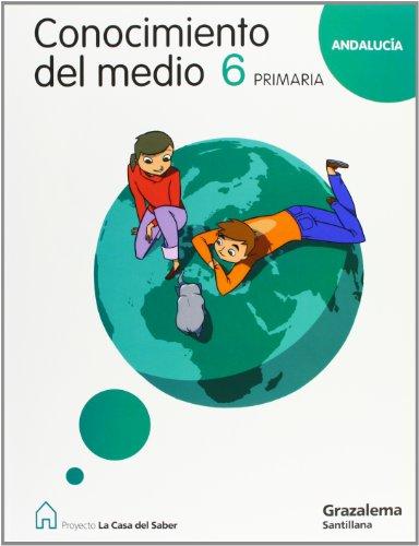 9788483052396: CONOCIMIENTO DEL MEDIO ANDALUCIA 6 PRIMARIA LA CASA DEL SABER