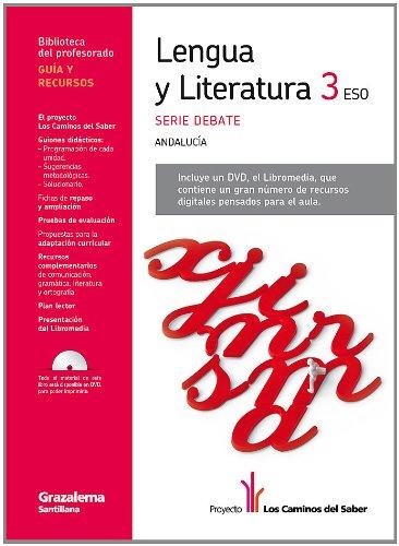 9788483052631: Guia Lengua y Literatura 3 Eso Serie Debate Andalucía los Caminos Del Saber Grazalema