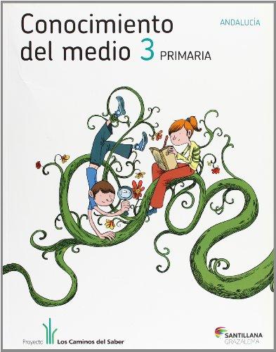 9788483053621: CONOCIMIENTO DEL MEDIO ANDALUCIA 3 PRIMARIA LIBRO UNICO LOS CAMINOS DEL SABER - 9788483053621