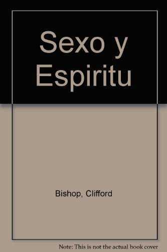 Sexo y Espiritu (Spanish Edition): Bishop, Clifford