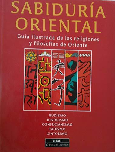 Sabiduría oriental. Guía ilustrada de las religiones: Scott Littleton, C