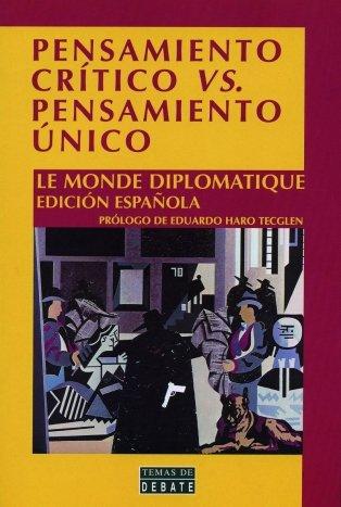 9788483061046: Pensamiento Critico Versus Pensamiento Unico (Spanish Edition)