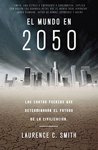 9788483061404: El mundo en 2050 / The New North: Our World In 2050: Las cuatro fuerzas que determinaran el futuro de la civilizacion / Four Forces Shaping Civilization's Northern Future (Spanish Edition)