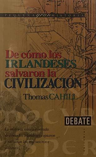 9788483061442: Como los irlandeses salvaron la civilizacion
