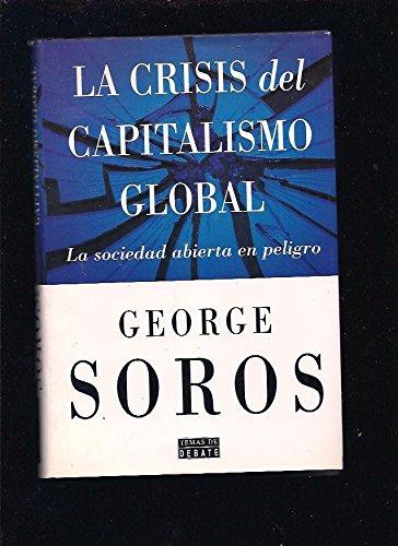 Crisis Del Capitalismo Global/ Global Capitalism Crisis: Soros, George