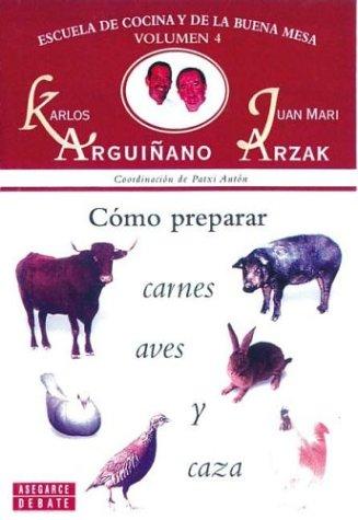 Como Preparar Carnes Y Caza (Spanish Edition): Karlos Arguinano