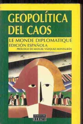 GEOPOLITICA DEL CAOS. LE MONDE DIPLOMATIQUE, EDICION: ANTONIO ALBIÑANA -