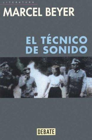 9788483061862: El Tecnico De Sonido/ The Sound Technician (Spanish Edition)