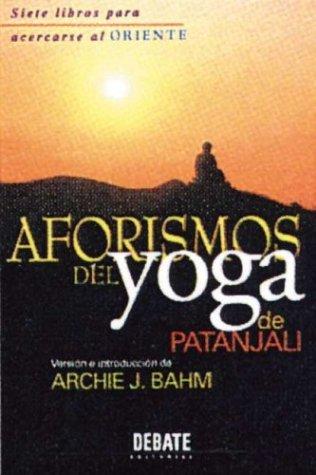 Aforismos del Yoga (8483061929) by Archie J. Bahm; Patanjali