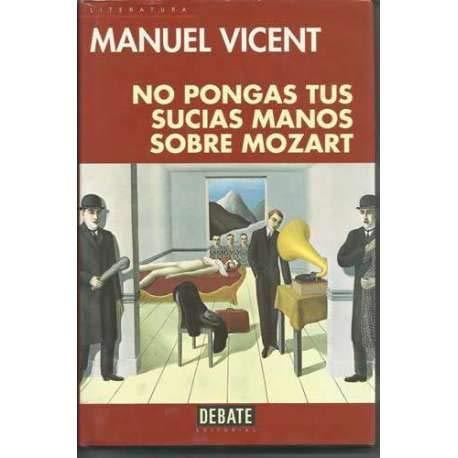 9788483061961: No pongas tus sucias manos sobre Mozart